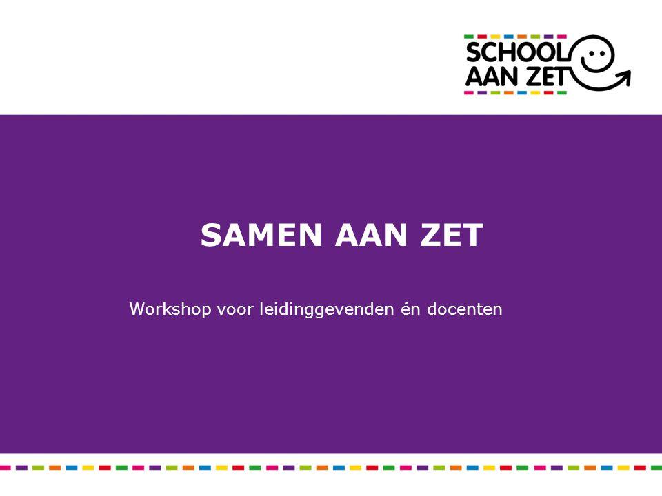 SAMEN AAN ZET Workshop voor leidinggevenden én docenten