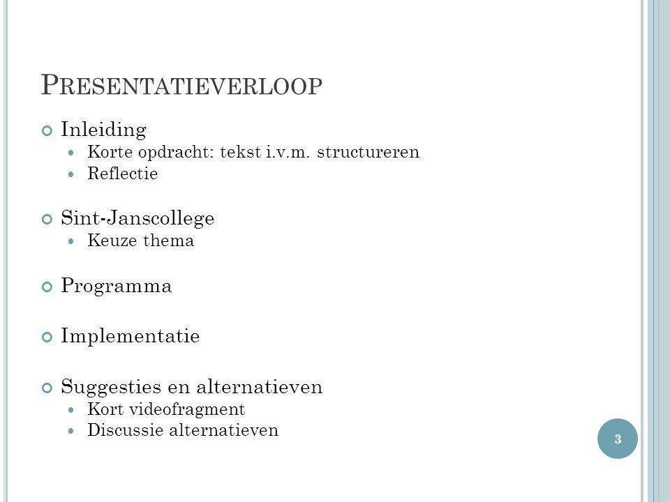 Presentatieverloop Inleiding Sint-Janscollege Programma Implementatie