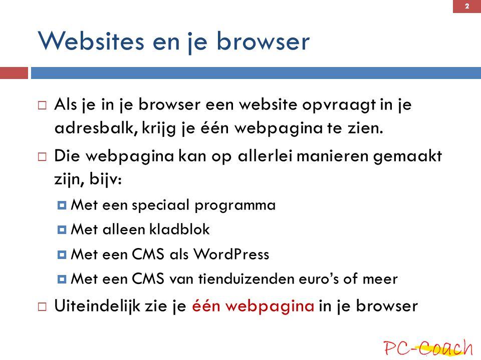 Websites en je browser Als je in je browser een website opvraagt in je adresbalk, krijg je één webpagina te zien.