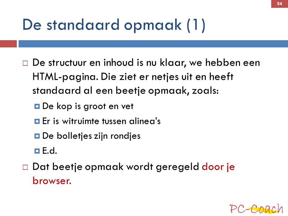 De standaard opmaak (1)