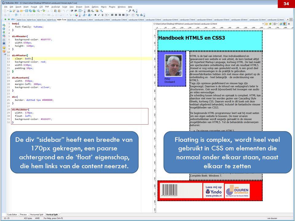 De div sidebar heeft een breedte van 170px gekregen, een paarse achtergrond en de 'float' eigenschap, die hem links van de content neerzet.