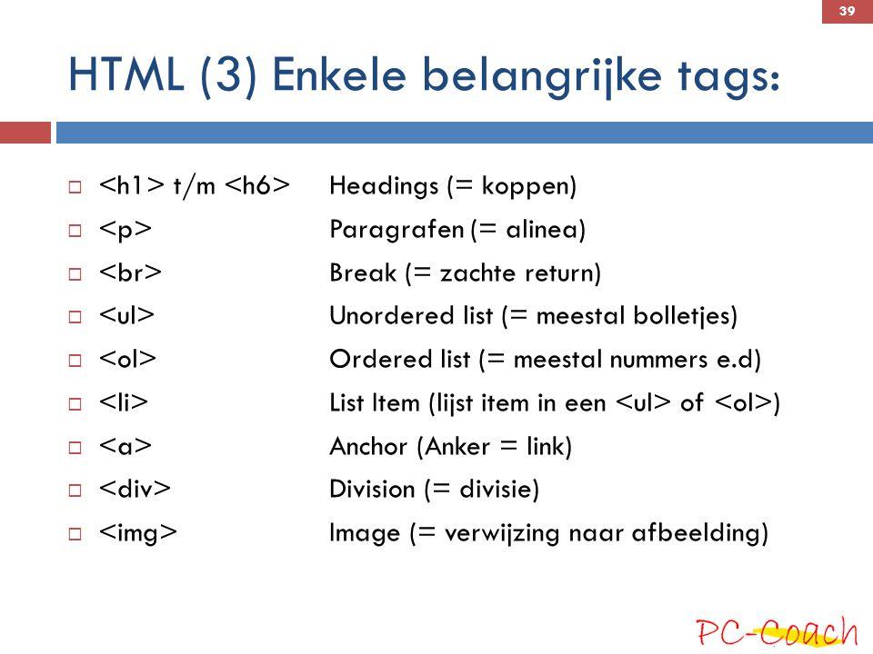 HTML (3) Enkele belangrijke tags: