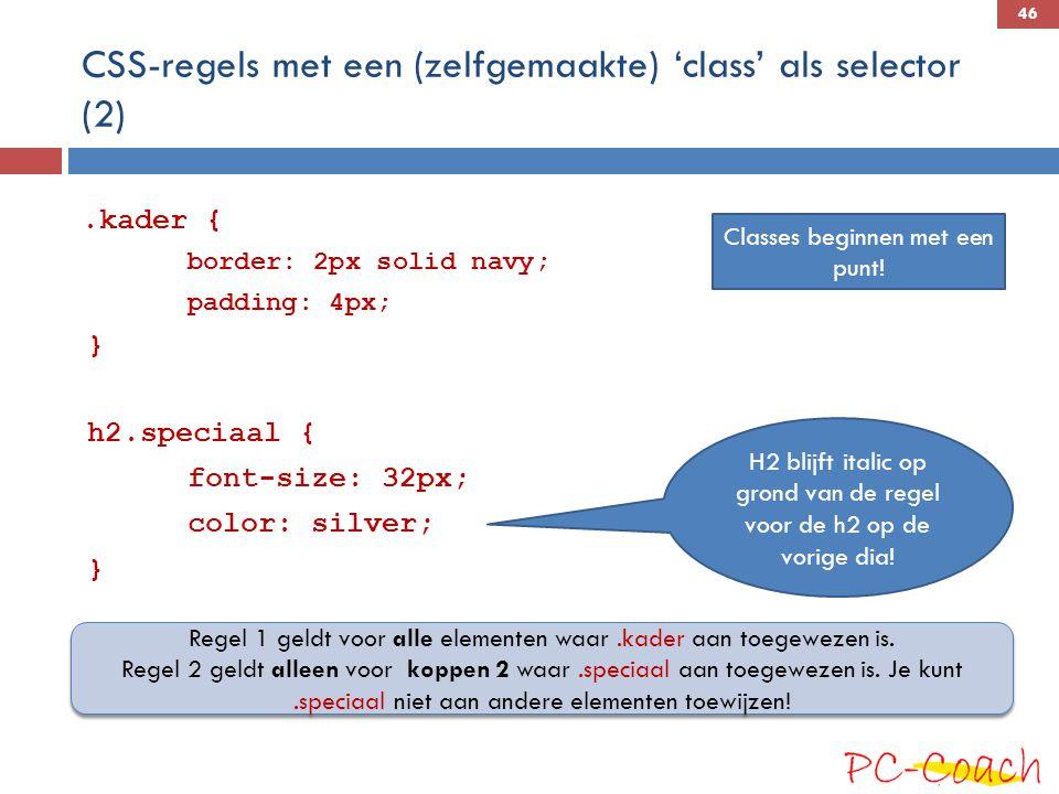 CSS-regels met een (zelfgemaakte) 'class' als selector (2)
