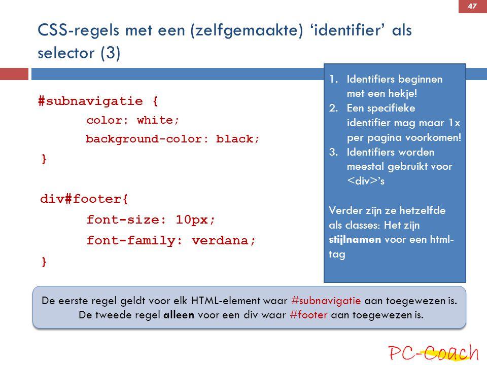 CSS-regels met een (zelfgemaakte) 'identifier' als selector (3)