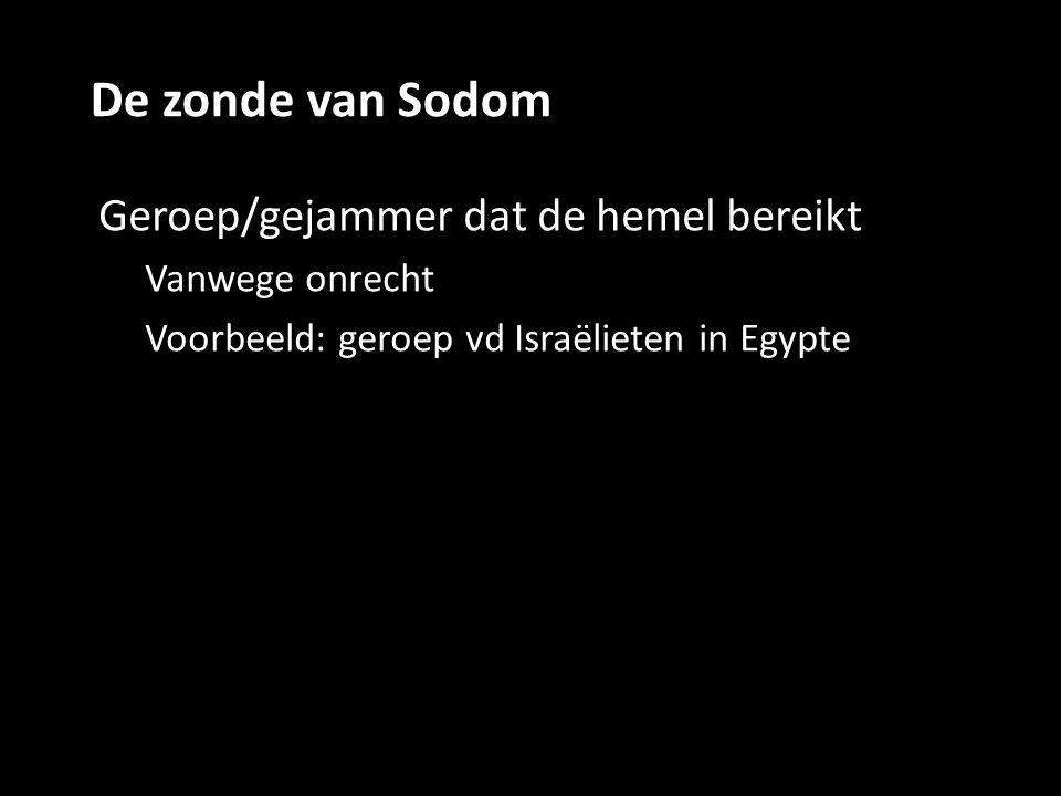 De zonde van Sodom Geroep/gejammer dat de hemel bereikt
