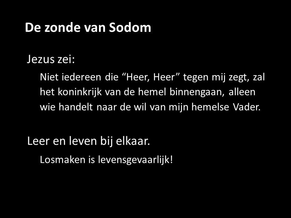 De zonde van Sodom Jezus zei: Leer en leven bij elkaar.