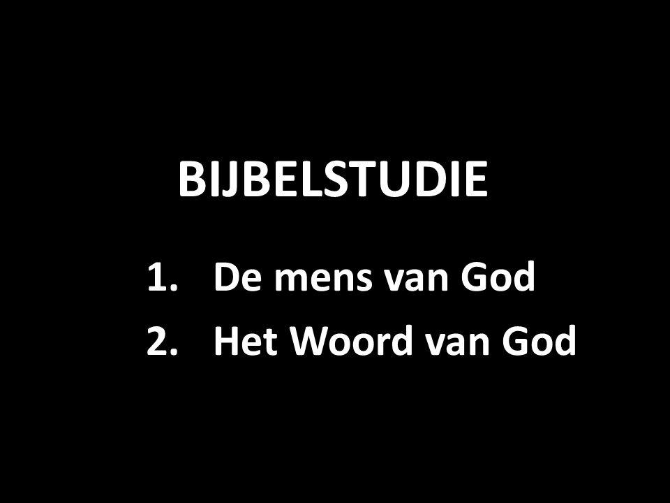 BIJBELSTUDIE De mens van God Het Woord van God