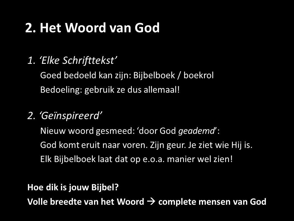 2. Het Woord van God 1. 'Elke Schrifttekst' 2. 'Geïnspireerd'