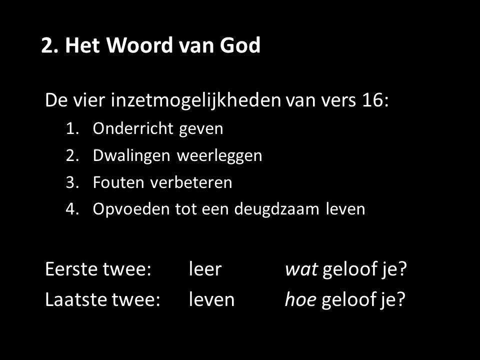 2. Het Woord van God De vier inzetmogelijkheden van vers 16: