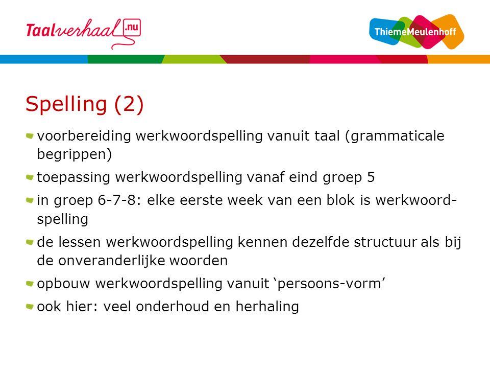 Spelling (2) voorbereiding werkwoordspelling vanuit taal (grammaticale begrippen) toepassing werkwoordspelling vanaf eind groep 5.