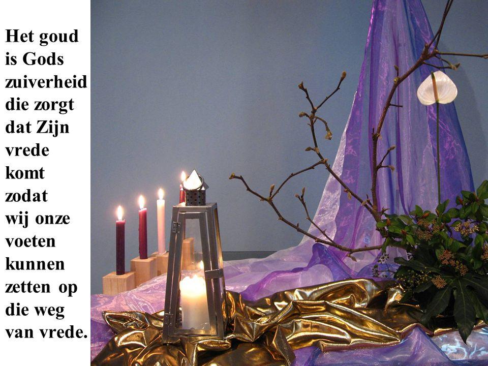 Het goud is Gods zuiverheid die zorgt dat Zijn vrede komt zodat wij onze voeten kunnen zetten op die weg van vrede.