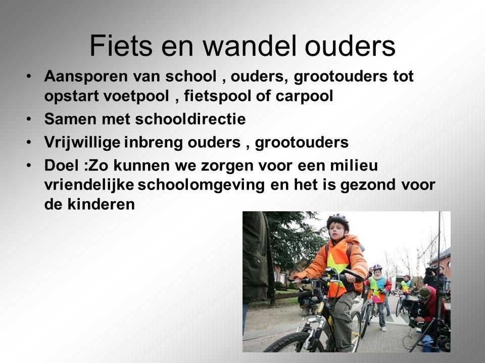 Fiets en wandel ouders Aansporen van school , ouders, grootouders tot opstart voetpool , fietspool of carpool.