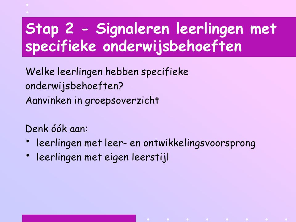 Stap 2 - Signaleren leerlingen met specifieke onderwijsbehoeften