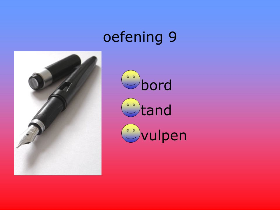 oefening 9 bord tand vulpen