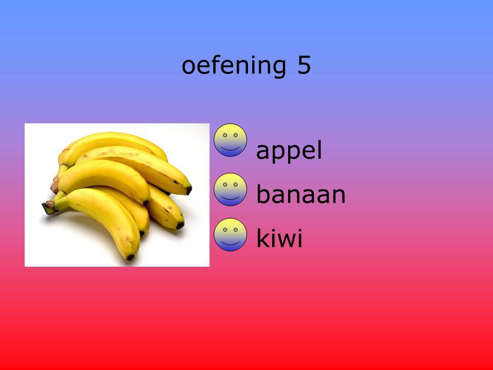 oefening 5 appel banaan kiwi