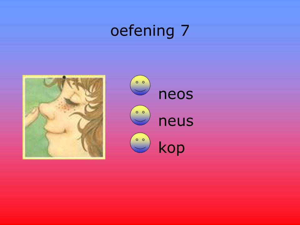 oefening 7 neos neus kop