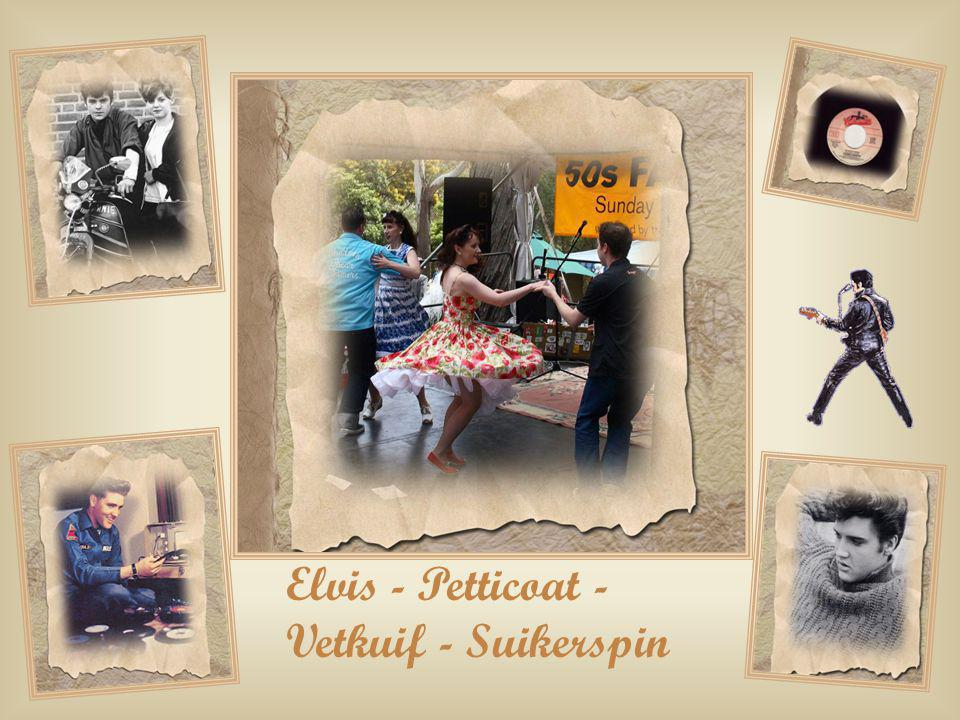Elvis - Petticoat - Vetkuif - Suikerspin