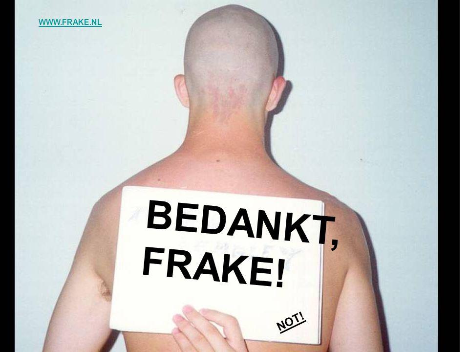 WWW.FRAKE.NL BEDANKT, FRAKE! NOT!
