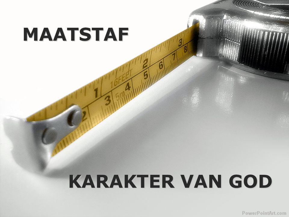MAATSTAF KARAKTER VAN GOD