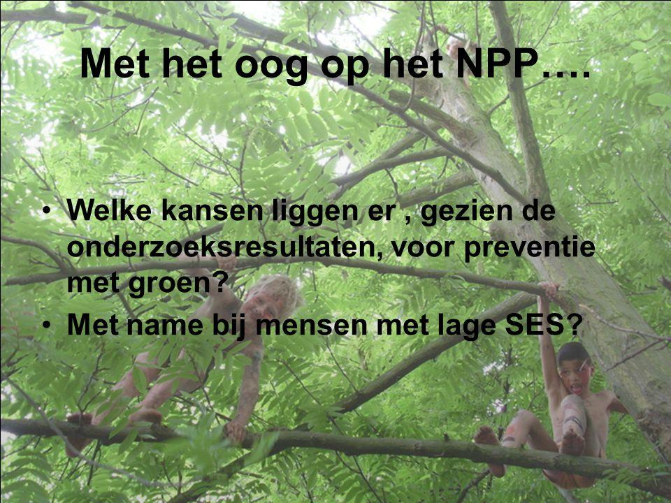 Met het oog op het NPP…. Welke kansen liggen er , gezien de onderzoeksresultaten, voor preventie met groen