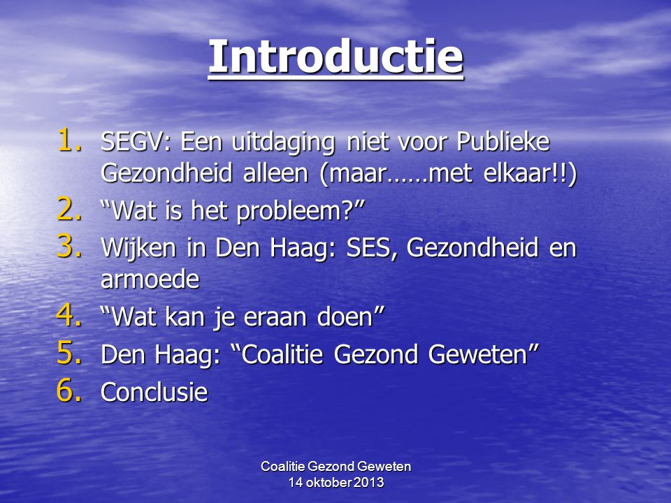 Coalitie Gezond Geweten 14 oktober 2013