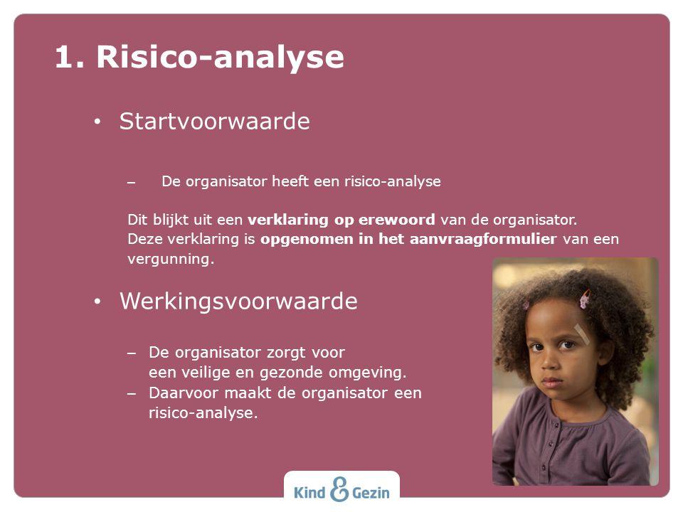 1. Risico-analyse Startvoorwaarde Werkingsvoorwaarde