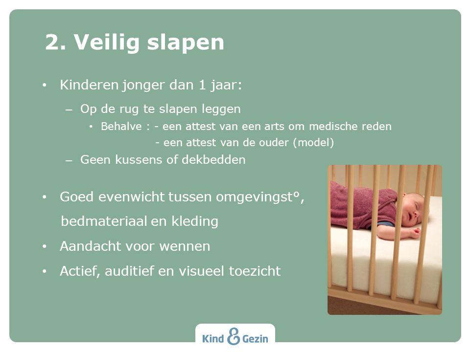 2. Veilig slapen Kinderen jonger dan 1 jaar: