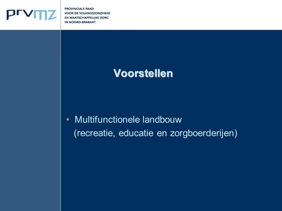 Multifunctionele landbouw (recreatie, educatie en zorgboerderijen)