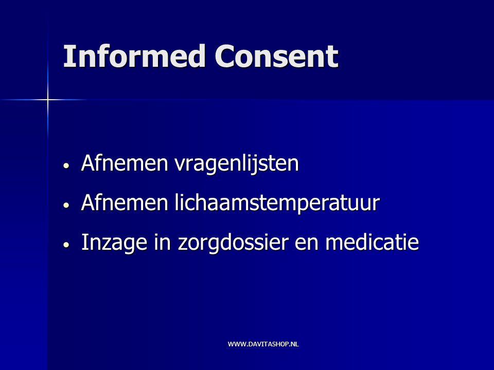 Informed Consent Afnemen vragenlijsten Afnemen lichaamstemperatuur