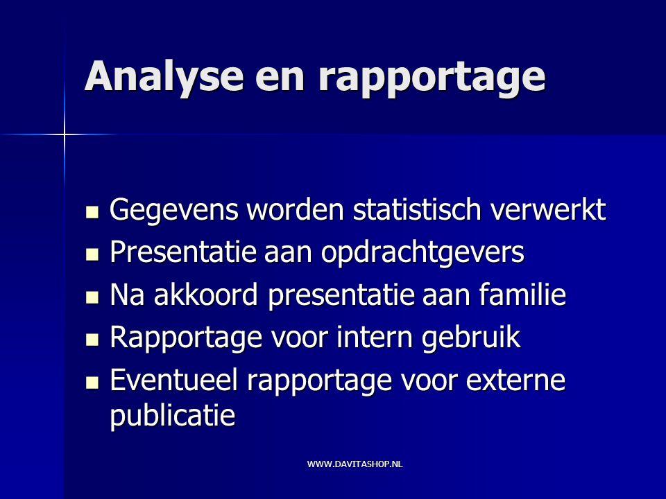 Analyse en rapportage Gegevens worden statistisch verwerkt