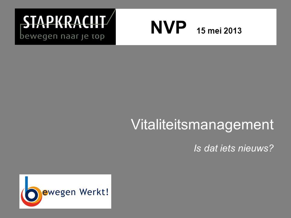 NVP 15 mei 2013 Vitaliteitsmanagement Is dat iets nieuws