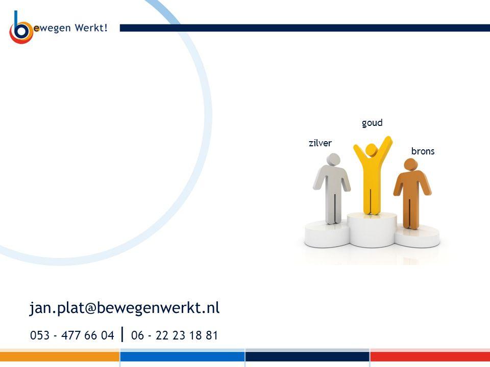 jan.plat@bewegenwerkt.nl 053 - 477 66 04 | 06 - 22 23 18 81 goud
