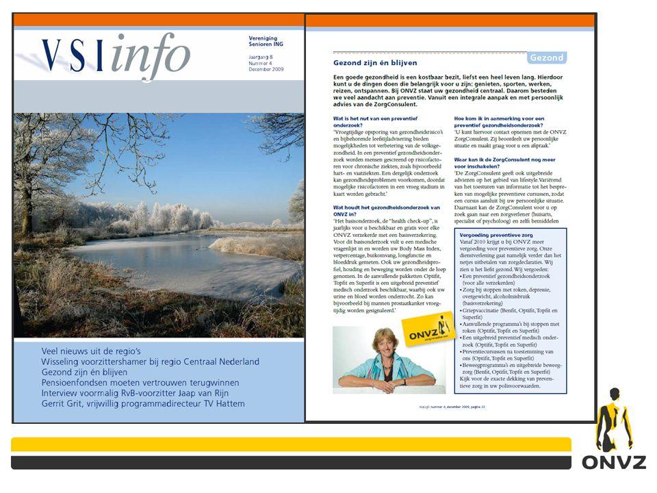 Over preventie kunt u een en ander nalezen in uw eigen kwartaalblad van december 2009 of contact opnemen met een van ons.