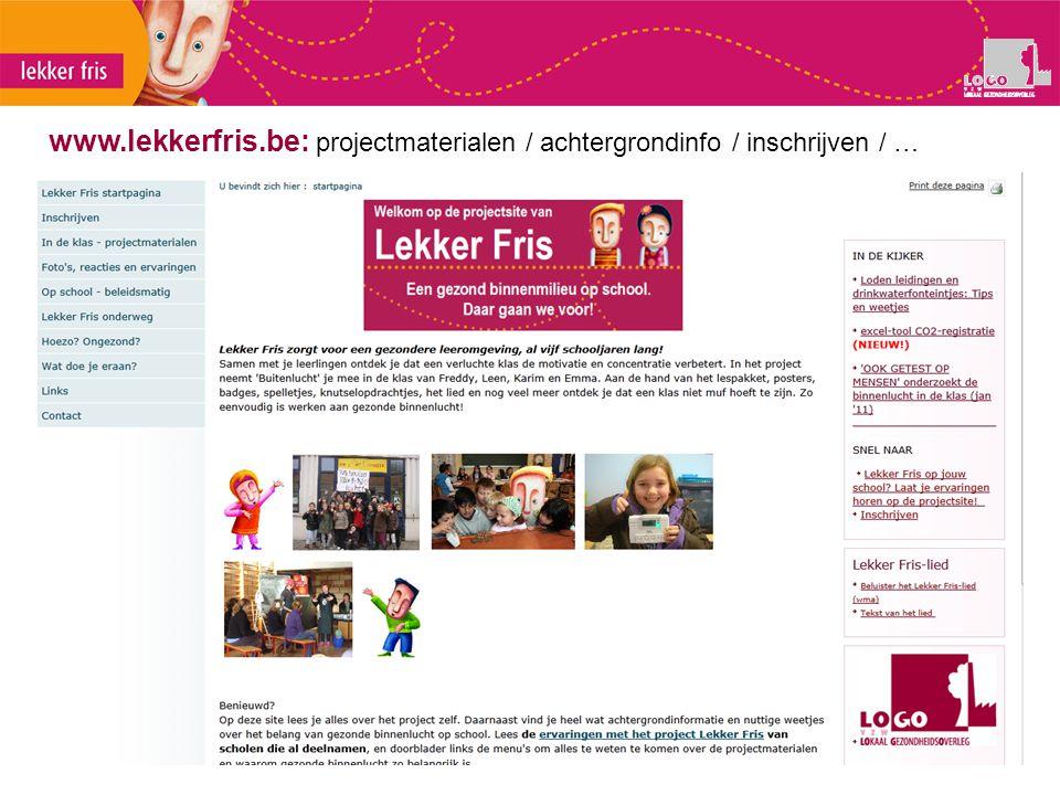 www.lekkerfris.be: projectmaterialen / achtergrondinfo / inschrijven / …