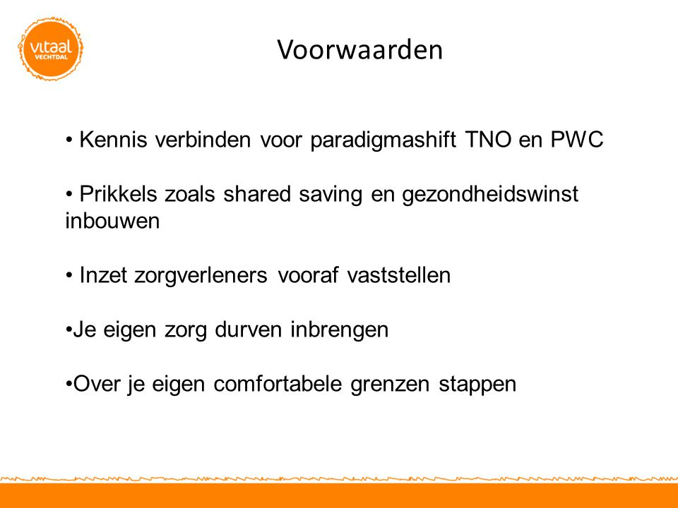 Voorwaarden Kennis verbinden voor paradigmashift TNO en PWC