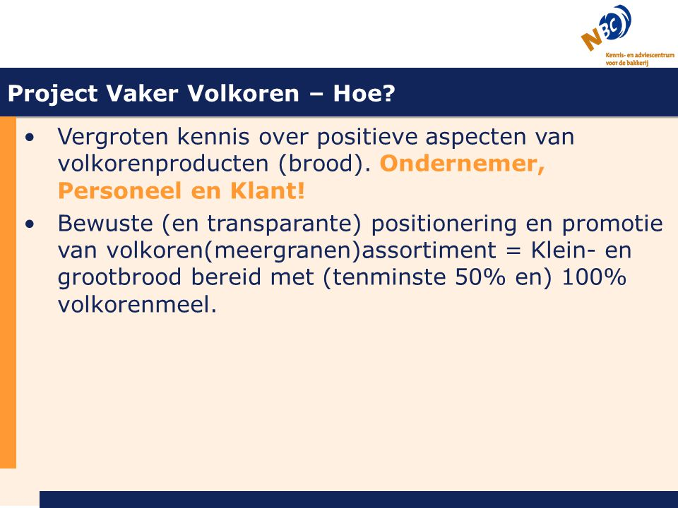 Project Vaker Volkoren – Hoe