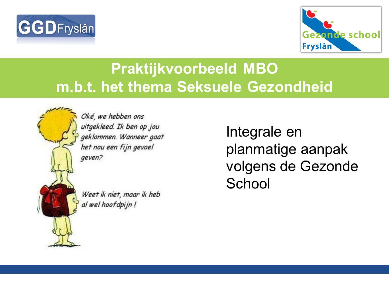 Praktijkvoorbeeld MBO m.b.t. het thema Seksuele Gezondheid