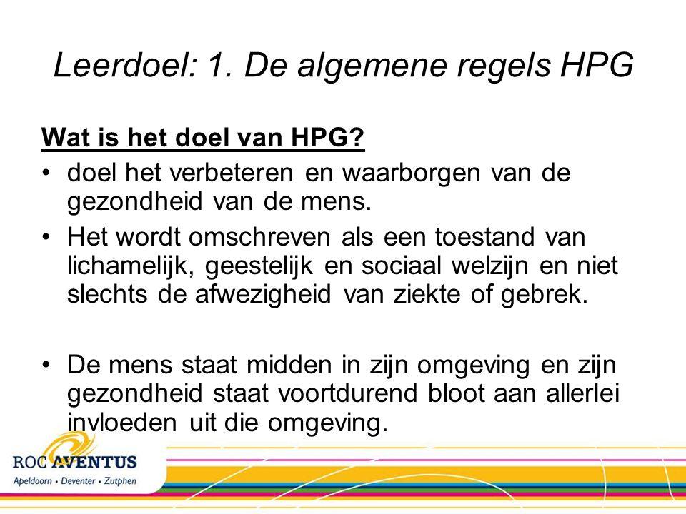 Leerdoel: 1. De algemene regels HPG