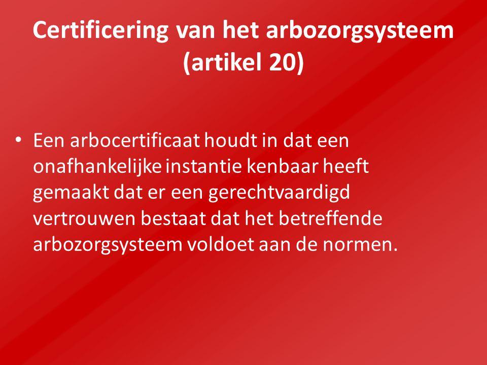 Certificering van het arbozorgsysteem (artikel 20)