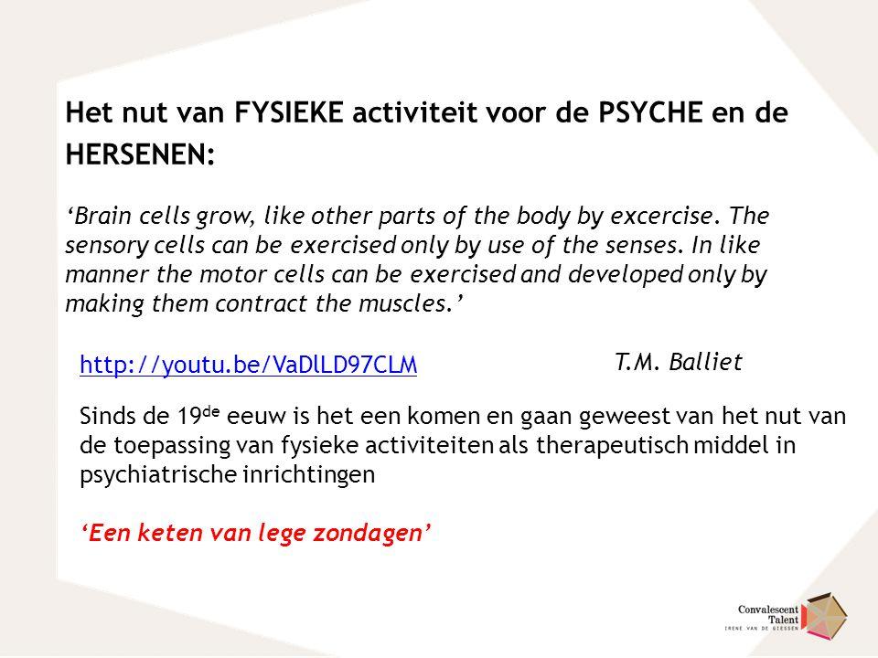 Het nut van FYSIEKE activiteit voor de PSYCHE en de HERSENEN: