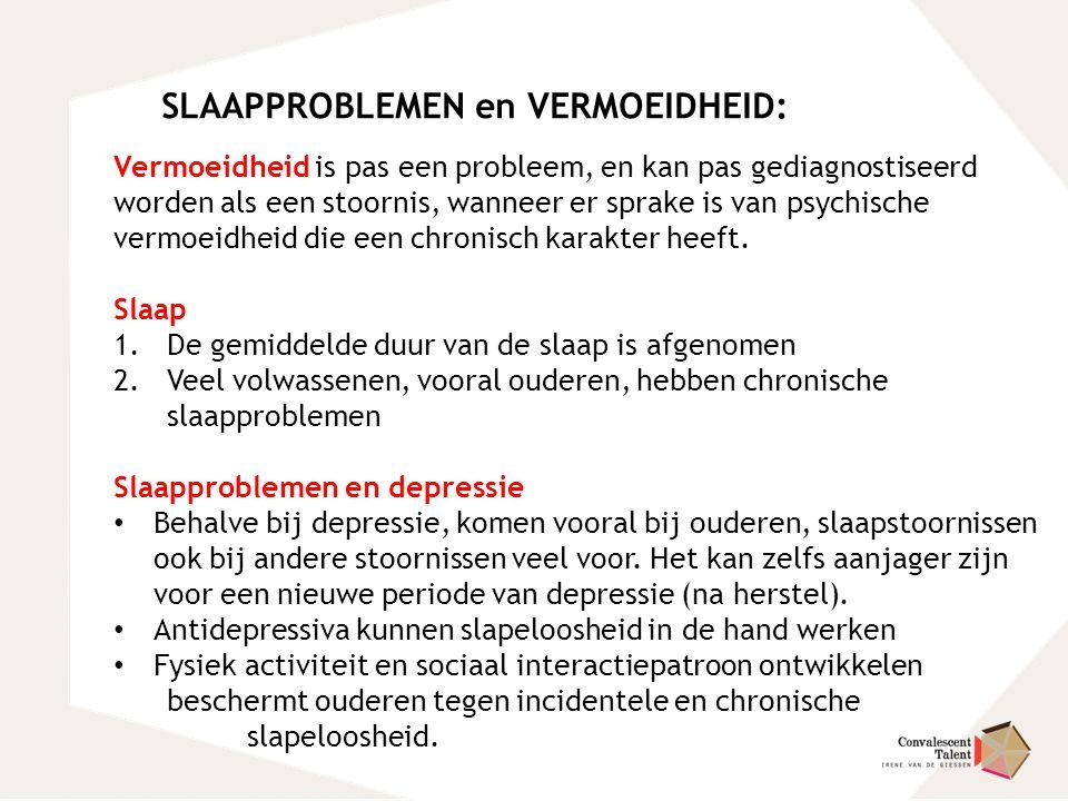 SLAAPPROBLEMEN en VERMOEIDHEID: