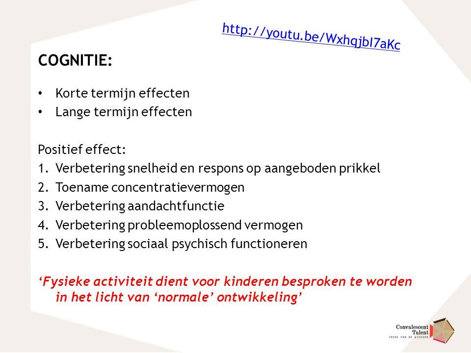 COGNITIE: http://youtu.be/WxhqjbI7aKc Korte termijn effecten