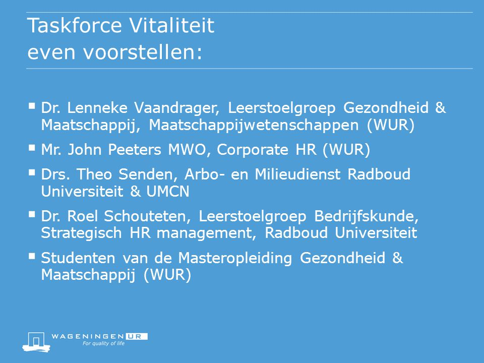 Taskforce Vitaliteit even voorstellen: