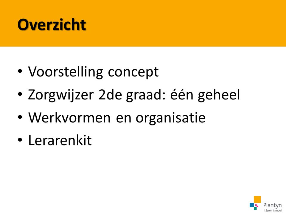 Overzicht Voorstelling concept Zorgwijzer 2de graad: één geheel