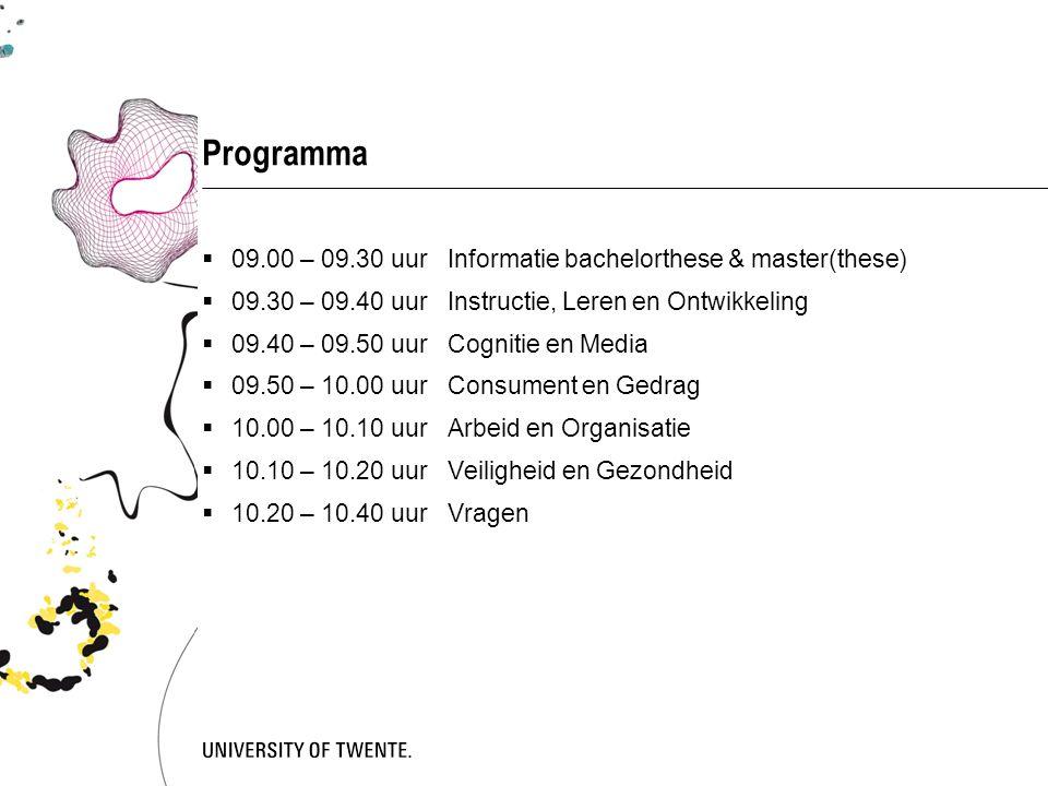 Programma 09.00 – 09.30 uur Informatie bachelorthese & master(these)