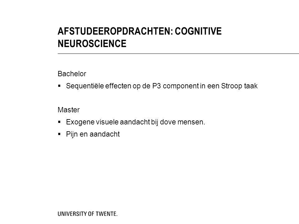 AFSTUDEEROPDRACHTEN: COGNITIVE NEUROSCIENCE
