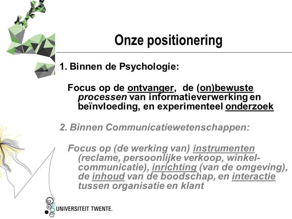 Onze positionering Binnen de Psychologie: