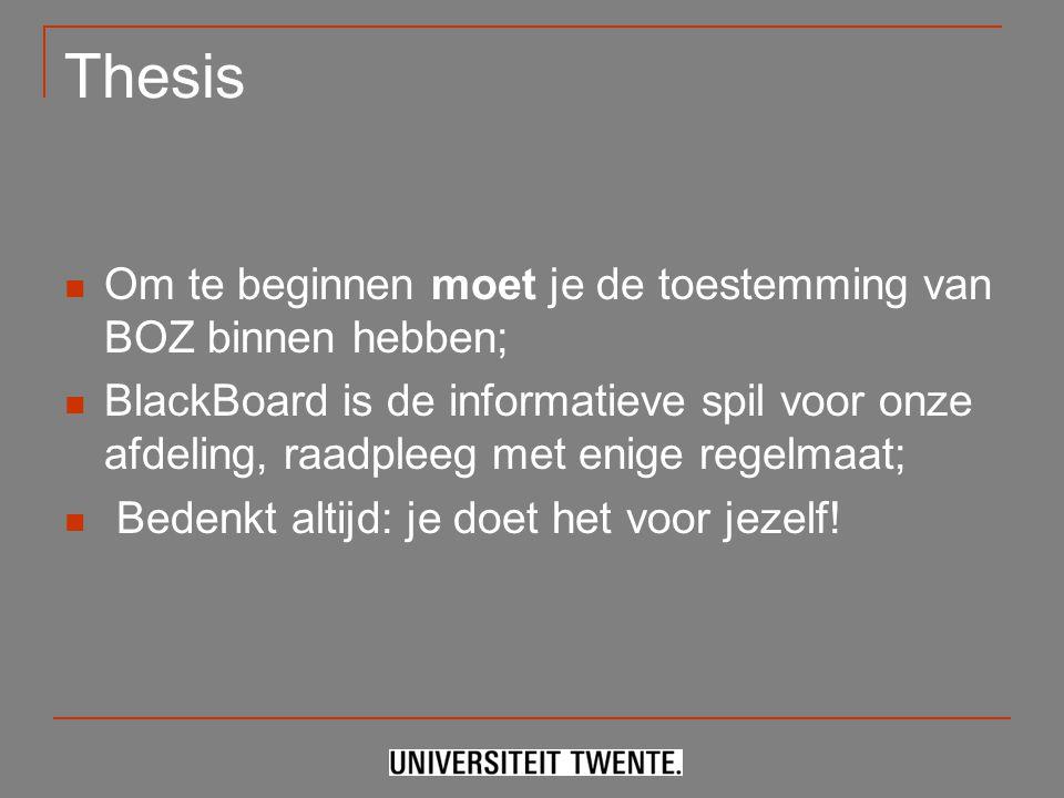Thesis Om te beginnen moet je de toestemming van BOZ binnen hebben;
