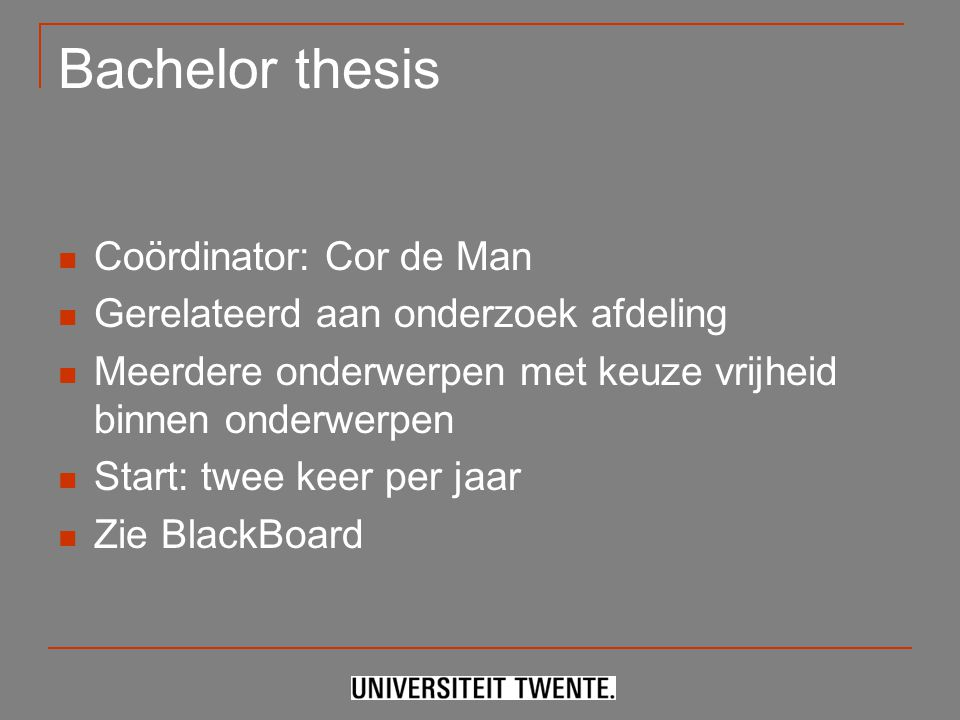Bachelor thesis Coördinator: Cor de Man
