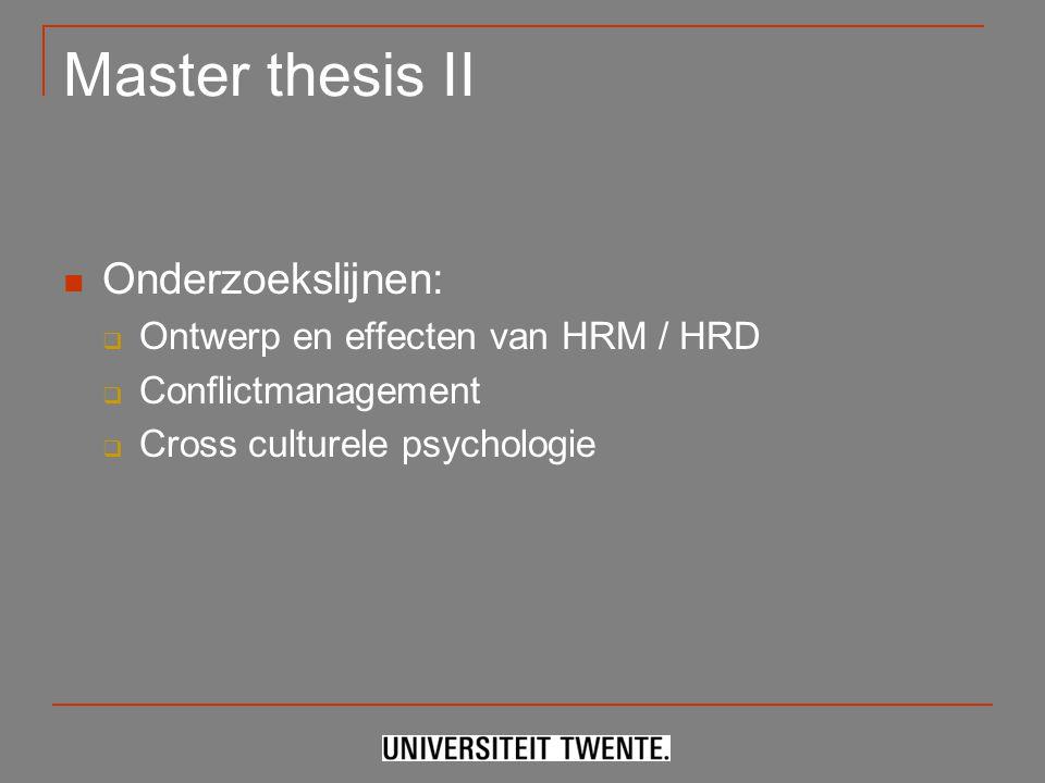 Master thesis II Onderzoekslijnen: Ontwerp en effecten van HRM / HRD